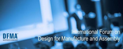 International Forum on Design for Manufacture and Assembly 2017